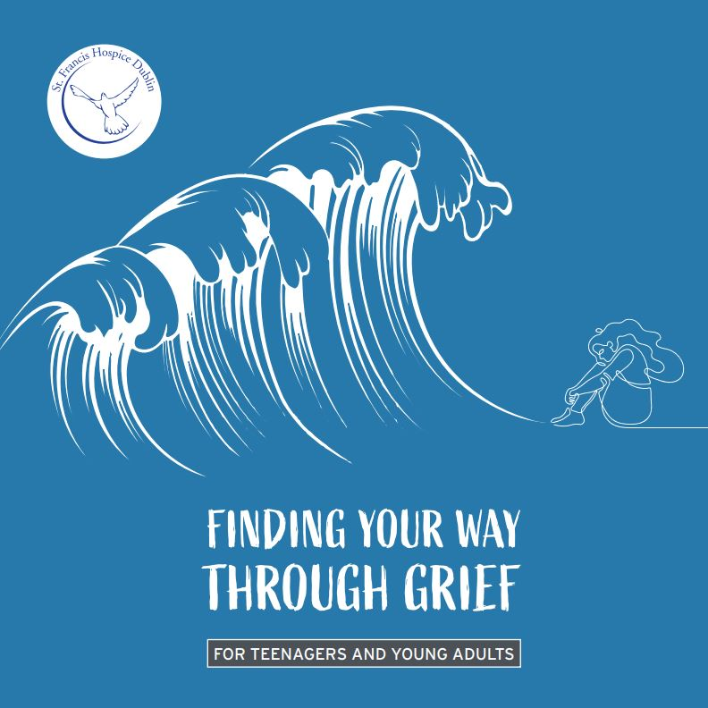 Finding your way through grief: For teenagers and young adults