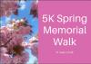 Spring Memorial Walk- 5k Adult Entry