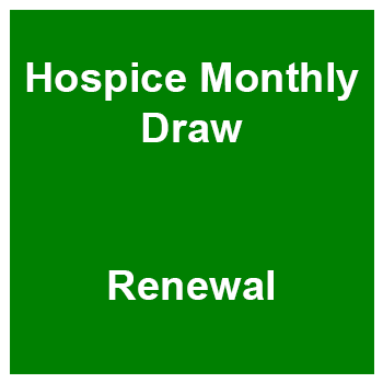 Hospice Monthly Draw - Renewal